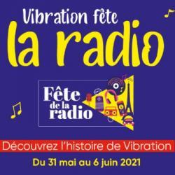 Fête de la radio : retour sur l'histoire de Vibration !